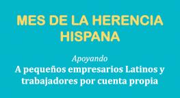 Mes de la Herencia Hispana: Destacamos a las pequeñas empresas y a los trabajadores por cuenta propia latinos