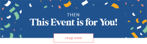 Image that says then this event is for you with confetti, rsvp now.