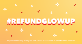 Show TurboTax Your #RefundGlowUp for a Chance to Win $10,000