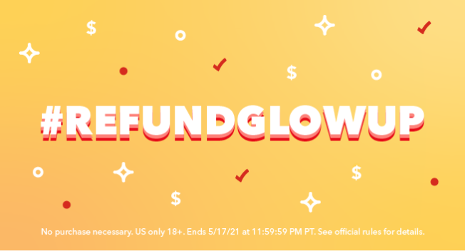 Enter the TurboTax #RefundGlowUp Contest from May 3 through May 17.
