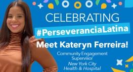 #PerseveranciaLatina Spotlight Series: Meet Kateryn Ferreira!